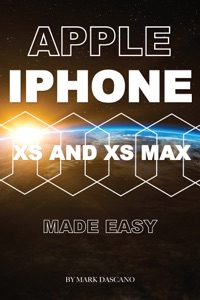 Apple Iphone Xs and Xs Max: Made Easy Book Cover