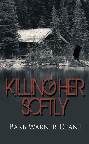 Killing Her Softly - Barb Warner Deane book cover