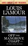 Off The Mangrove Coast Louis LAmours Lost Treasures