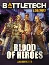 BattleTech Legends Blood Of Heroes