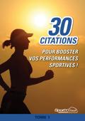 30 citations pour BOOSTER VOS PERFORMANCES SPORTIVES !