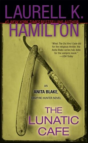 Laurell K. Hamilton - The Lunatic Cafe