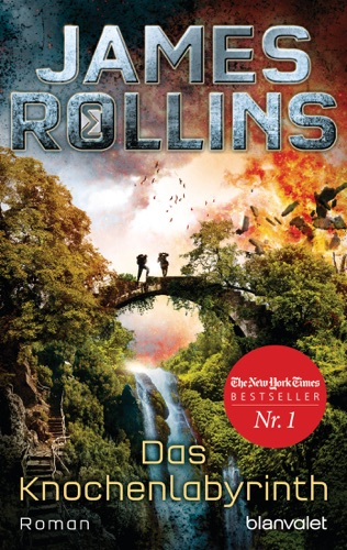 James Rollins - Das Knochenlabyrinth