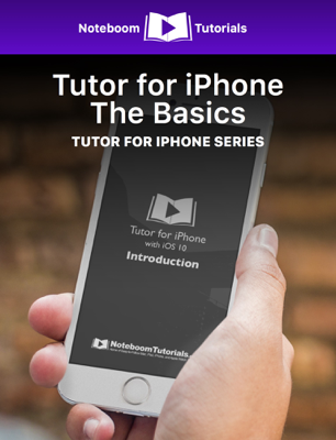 Tutor for iPhone: The Basics - Noteboom Tutorials book