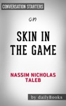 Skin In The Game Hidden Asymmetries In Daily Life By Nassim Nicholas Taleb Conversation Starters