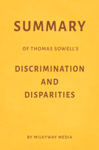 Summary of Thomas Sowell's Discrimination and Disparities by Milkyway Media Book Cover