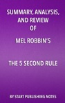 Summary Analysis And Review Of Mel Robbinss The 5 Second Rule