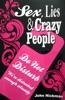 Sex, Lies & Crazy People