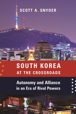 South Korea at the Crossroads - Scott A. Snyder book