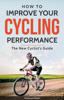 Tarannum Khatri - How to Improve Your Cycling Performance: New Cyclist's Guide artwork