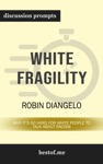 White Fragility Why Its So Hard For White People To Talk About Racism By Robin Diangelo