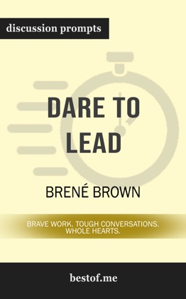 Dare to Lead: Brave Work. Tough Conversations. Whole Hearts. by Brené Brown (Discussion Prompts) image