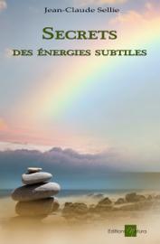 Secrets des énergies subtiles