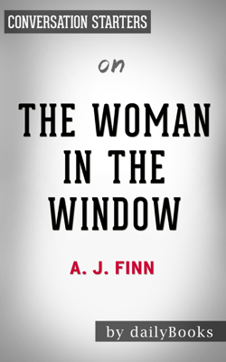The Woman in the Window: by A.J Finn  Conversation Starters - Daily Books book