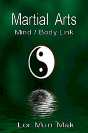 Martial Arts: The Mind / Body Link