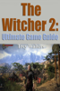 The Witcher 2: The Ultimate Game Guide - Trey Walters