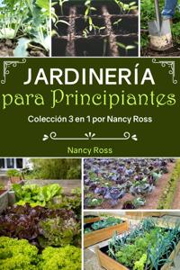 Jardinería para Principiantes: Colección 3 en 1 por Nancy Ross Book Cover