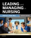 Leading And Managing In Nursing - E-Book