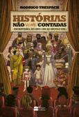 Histórias não (ou mal) contadas: escravidão, do ano mil ao século XXI Book Cover