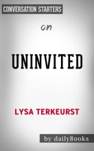 Uninvited: Living Loved When You Feel Less Than, Left Out, And Lonely By Lysa Terkeurst: Conversation Starters
