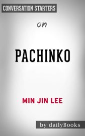 Pachinko by Min Jin Lee: Conversation Starters