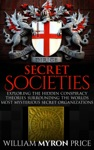 Secret Societies The Hidden Conspiracy Theories Surrounding The Worlds Most Mysterious Secret Organizations