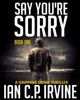 Say You're Sorry -  Book One