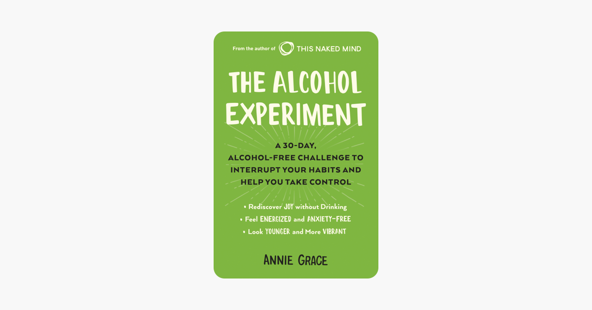 The Alcohol Experiment - Annie Grace