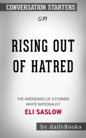 Rising Out of Hatred: The Awakening of a Former White Nationalist by Eli Saslow: Conversation Starters