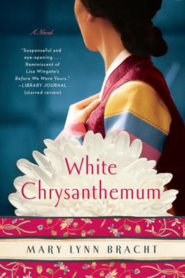 Mary Lynn Bracht - White Chrysanthemum book