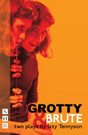 GROTTY & BRUTE: TWO PLAYS (NHB MODERN PLAYS)