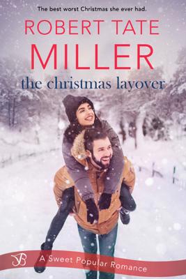 Robert Tate Miller - The Christmas Layover book