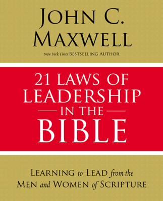 21 Laws of Leadership in the Bible - John C. Maxwell book