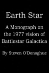 Earth Star A Monograph On The 1977 Vision Of Battlestar Galactica