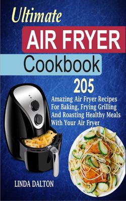 Ultimate Air Fryer Cookbook - Linda Dalton book