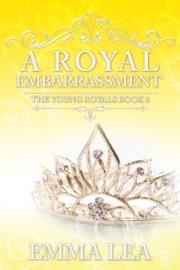 A Royal Embarrassment PDF Download