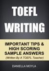 TOEFL Writing Important Tips  High Scoring Sample Answers Written By A TOEFL Teacher