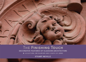 The Finishing Touch: decorative features of Glasgow architecture