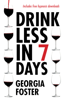 Georgia Foster - Drink Less in 7 Days artwork
