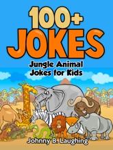 Jungle Animal Jokes For Kids: 100+ Jokes