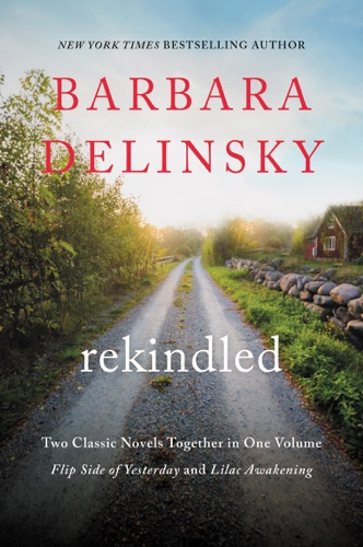 Barbara Delinsky - Rekindled