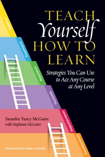 Teach Yourself How to Learn - Saundra Yancy McGuire