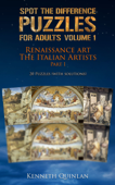 Spot The Difference Puzzles For Adults: Volume 1 Renaissance Art: The Italian Artists Part 1