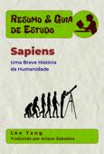 Resumo & Guia De Estudo - Sapiens: Uma Breve História Da Humanidade Book Cover