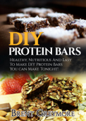 DIY Protein Bars: Healthy, Nutritious, Easy To Make DIY Protein Bar Recipes You Can Make At Home Tonight