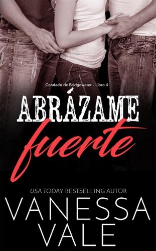 Vanessa Vale - Abrázame fuerte