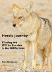 Heroic Journey: Finding the Will to Survive in the Wilderness