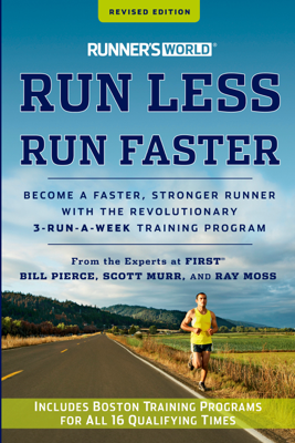 Runner's World Run Less, Run Faster - Bill Pierce, Scott Muhr & Ray Moss book