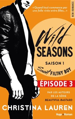 Christina Lauren - Wild Seasons Saison 1 Sweet filty boy Episode 3