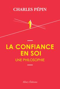 La confiance en soi, une philosophie Couverture de livre